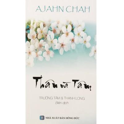 AJAHN CHAH - THÂN VÀ TÂM ( tái bản)