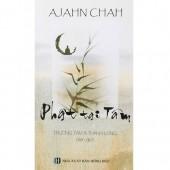 AJAHN CHAH - PHẬT TẠI TÂM ( tái bản)