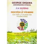 OHSAWA - Âm Dương Và Nguyên Lý Vô Song Của Triết Lý Khoa Học Phương Đông