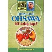 Phương Pháp Ohsawa Hỏi Và Đáp Tập 2