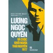 Lương Ngọc Quyến Và Cuộc Khởi Nghĩa Thái Nguyên 1917
