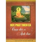 Đức Phật Thích Ca Cuộc Đời và ánh đạo